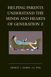 Helping Parents Understand the Minds and Hearts of Generation Z