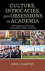 Culture, Intricacies, and Obsessions in Academia | John J. Hampton |