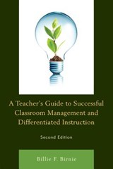 A Teacher's Guide to Successful Classroom Management and Differentiated Instruction | Billie F. Birnie |