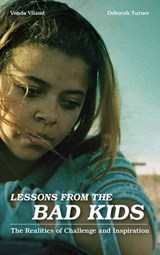 Lessons from the Bad Kids | Viland, Vonda ; Turner, Deborah |