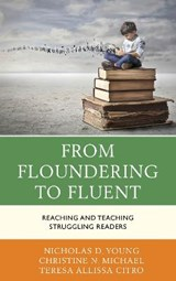 From Floundering to Fluent | Young, Nicholas D. ; Michael, Christine N. ; Citro, Teresa Allissa |