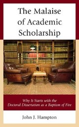The Malaise of Academic Scholarship | John J. Hampton |