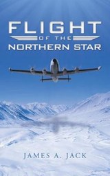 Flight of the Northern Star | James A. Jack |