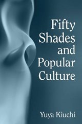Fifty Shades and Popular Culture | Yuya Kiuchi |