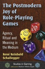 The Postmodern Joy of Role-Playing Games | René Reinhold Schallegger |