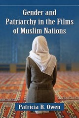 Gender and Patriarchy in the Films of Muslim Nations | Patricia R. Owen |