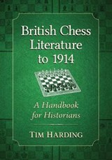 British Chess Literature to 1914 | Tim Harding |