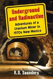 Underground and Radioactive | R. d. Saunders |