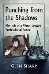 Punching from the Shadows | Glen Sharp |