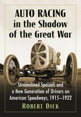 Auto Racing in the Shadow of the Great War | Robert Dick |