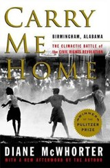 Carry Me Home | Diane McWhorter |