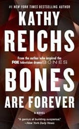 Bones Are Forever | Kathy Reichs |