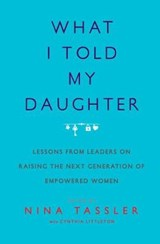 What I Told My Daughter | Nina Tassler |