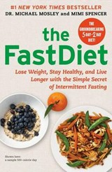 The FastDiet | Mosley, Michael, Dr. ; Spencer, Mimi |