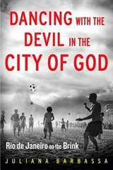 Dancing With the Devil in the City of God | Juliana Barbassa |