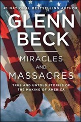 Miracles and Massacres | Glenn Beck |