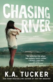 Chasing River | K. A. Tucker |