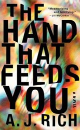 The Hand That Feeds You | A. J. Rich |