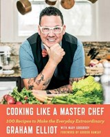 Cooking Like a Master Chef | Graham Elliot |