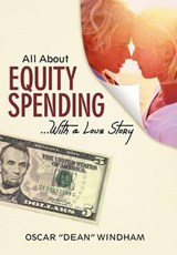 "All about Equity Spending ...with a Love Story | Oscar ""dean"" Windham 