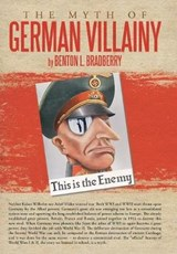 The Myth of German Villainy | Benton L Bradberry |