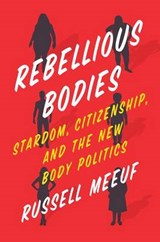 Rebellious Bodies | Russell Meeuf |