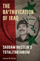The Ba'thification of Iraq | Aaron M. Faust |