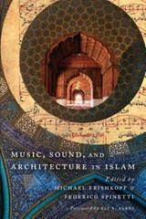 Music, Sound, and Architecture in Islam |  |