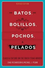 Batos, Bolillos, Pochos, and Pelados | Richardson, Chad ; Pisani, Michael J. |