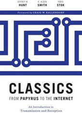 Classics from Papyrus to the Internet