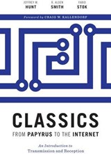 Classics from Papyrus to the Internet | Hunt, Jeffrey M. ; Smith, R. Alden ; Stok, Fabio |