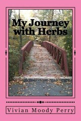 My Journey with Herbs | Vivian Moody Perry |