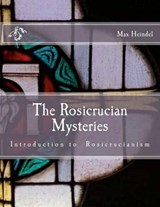 The Rosicrucian Mysteries | Max Heindel |