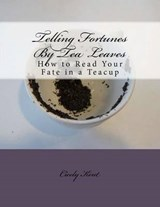 Telling Fortunes by Tea Leaves | Cicely Kent |