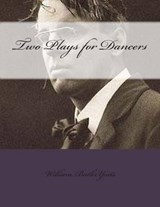 Two Plays for Dancers | William Butler Yeats |