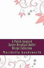 Polish-Inspired Easter Breakfast Buffet Recipe Collection