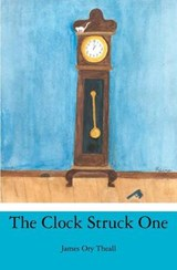 The Clock Struck One | James Ory Theall |