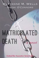 Matriculated Death | Maryanne M. Wells |