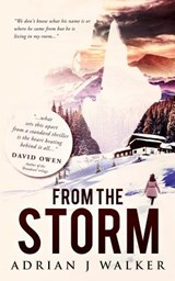 From the Storm | Mr Adrian J Walker |