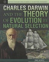 Charles Darwin and the Theory of Evolution by Natural Selection | Fred Bortz |