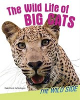 The Wild Life of Big Cats | Camilla De La Bedoyere |
