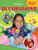 I Can Make Decorations | Emily Reid |