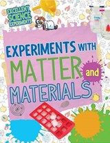 Experiments With Matter and Materials | Chris Oxlade |