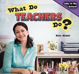 What Do Teachers Do? | Rita Kidde |