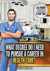 What Degree Do I Need to Pursue a Career in Health Care?