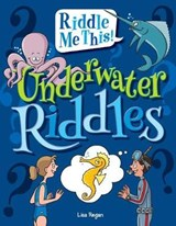 Underwater Riddles | Lisa Regan |