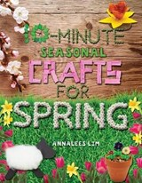 10-Minute Seasonal Crafts for Spring | Annalees Lim |
