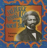 Frederick Douglass and the North Star | Lorenzo Pace |