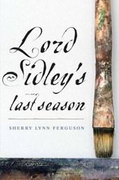 Lord Sidley's Last Season