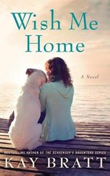 Wish Me Home | Kay Bratt |